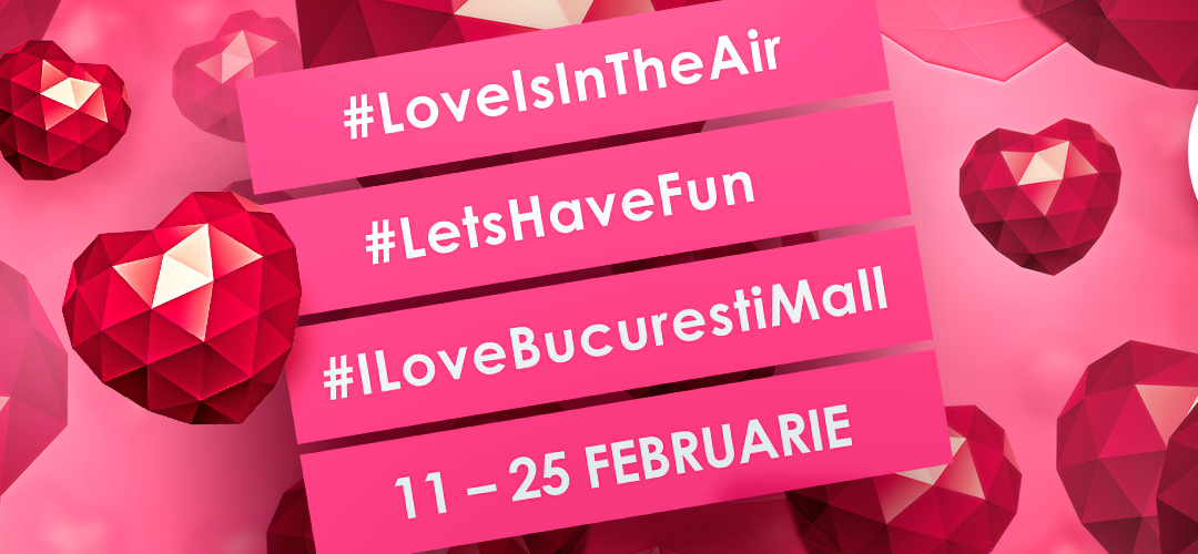 Love is in the air @ București Mall
