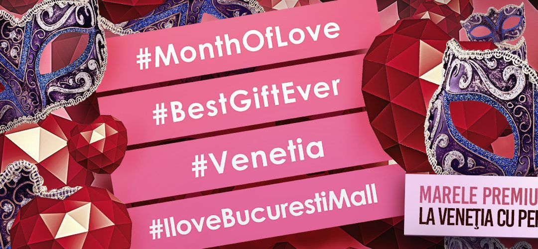 Bucuresti Mall te trimite in Venetia!